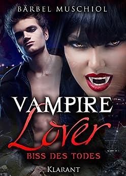 Vampire Lover - Biss des Todes. Vampirroman von [Muschiol, Bärbel]