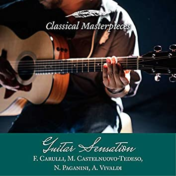Guitar Sensation: A. Vivaldi,F.Carulli,M.Castelnuovo-Tedeso, N. Paganini (Classical Masterpieces)