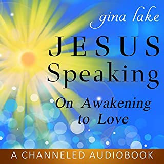 Jesus Speaking: On Awakening to Love cover art