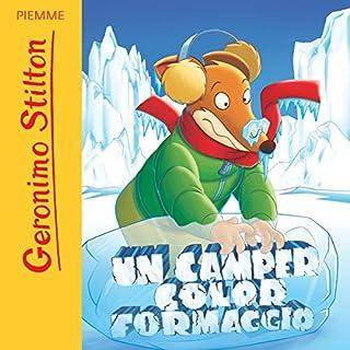 Un camper color formaggio                   Autor:                                                                                                                                 Geronimo Stilton                               Sprecher:                                                                                                                                 Geronimo Stilton                      Spieldauer: 42 Min.     Noch nicht bewertet     Gesamt 0,0