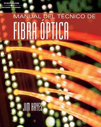 Manual del Tecnico de Fibra Optica (Spanish Edition)