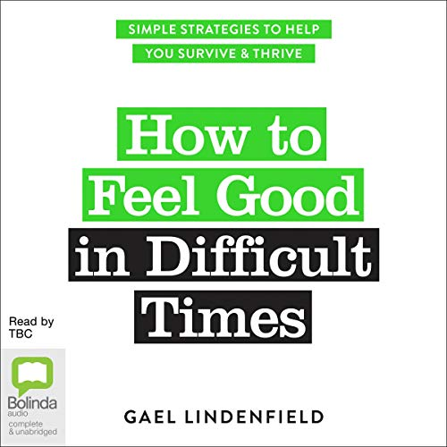 How to Feel Good in Difficult Times cover art