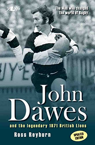 The Man Who Changed the World of Rugby - John Dawes and the Legendary 1971 British Lions (Updated Edition) (English Edition)