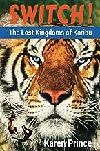 Switch!: The Lost Kingdoms of Karibu (Volume 1)