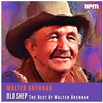 Old Shep - The Best Of Walter Brennan