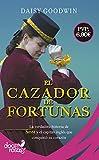 El cazador de fortunas - La verdadera historia de Sissi y el capitán inglés que conquistó su corazón