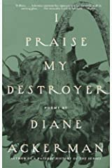 I Praise My Destroyer: Poems Kindle Edition