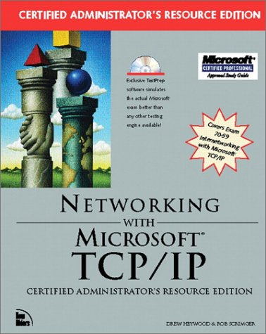 Networking with Microsoft TCP/IP, Certified Administrator's Resource Edition