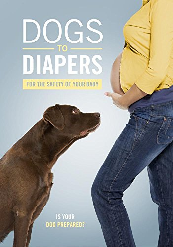 Dogs to Diapers | Preparing Your Dog For A Newborn
