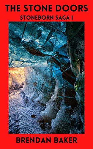 The Stone Doors: Stoneborn Saga I (The Stoneborn Saga Book 1) (English Edition)
