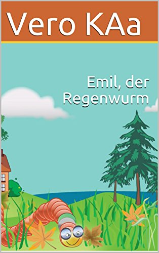 Emil, der Regenwurm: Vorlesegeschichten