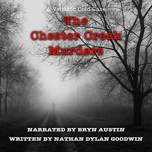 The Chester Creek Murders Audiobook By Nathan Dylan Goodwin cover art