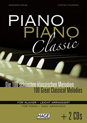 Piano Piano Classic mit 2 CDs: Die 100 schönsten klassischen Melodien für Klavier - leicht arrangiert