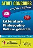 Littérature, philosophie, culture générale ECG: Conforme à la réforme des prépas