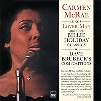 """Carmen Mcrae Sings """"Lover Man"""" And Other Billie Holiday Classics & Dave Brubeck's Compositions"""