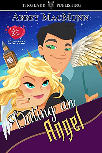 Dating an Angel: Love Bites: A Dating Agency for Paranormals: #4 by [Abbey MacMunn]