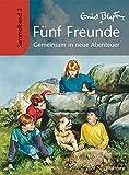 Fünf Freunde - Gemeinsam in neue Abenteuer: Sammelband 2 - Enid Blyton