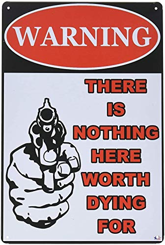 XUNXINYOUBI Warning There is Nothing Here Worth Dying for Retro Vintage Bar Tin Sign 12x8