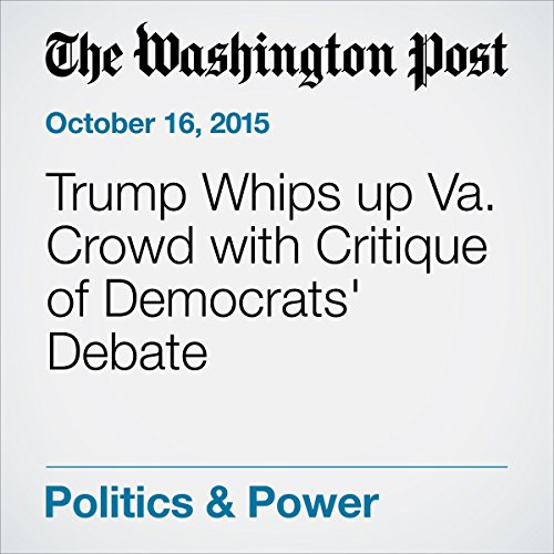 Trump Whips up Va. Crowd with Critique of Democrats' Debate cover art
