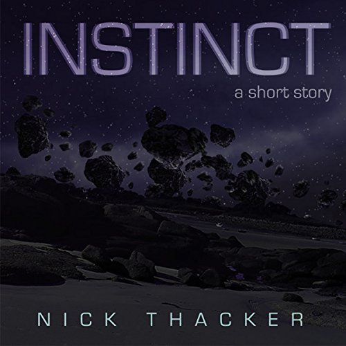 Instinct                   By:                                                                                                                                 Nick Thacker                               Narrated by:                                                                                                                                 Michelle Cronin                      Length: 19 mins     Not rated yet     Overall 0.0