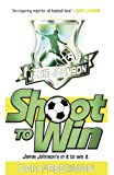 Freedman, D: Shoot to Win (Jamie Johnson, Band 2) - Dan Freedman