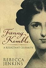 Fanny Kemble: A Reluctant Celebrity