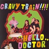 Hello Doctor by Gravy Train (2003-03-18)