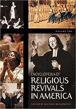 Encyclopedia of Religious Revivals in America [2 volumes]