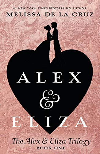 Alex & Eliza (The Alex & Eliza Trilogy)