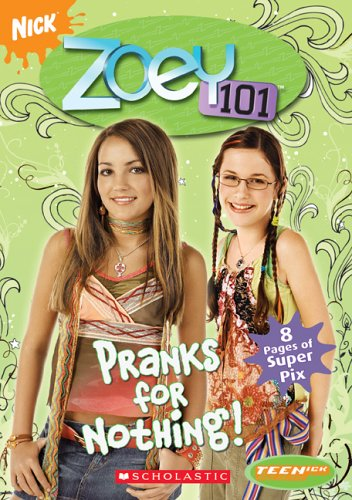 Zoey 101 Chapter Book #3: Pranks for Nothing