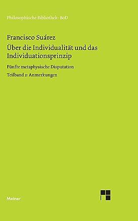 Über die Individualität und das Individuationsprinzip. 5. methaphysische Disputation / Über die Individualität und das Individuationsprinzip. 5. methaphysische Disputation: Anmerkungen