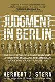 Judgment in Berlin: The True Story of a Plane Hijacking, a Cold War Trial, and the American Judge Who Fought for Justice (English Edition)