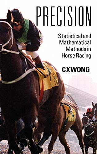 Compare Textbook Prices for Precision: Statistical and Mathematical Methods in Horse Racing  ISBN 9781432768522 by Wong, C X