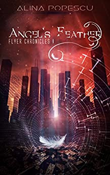 Angel's Feather (Flyer Chronicles, Book One) by [Alina Popescu]