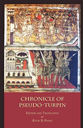 The Chronicle of Pseudo-Turpin: Book IV of the Liber Sancti Jacobi (Codex Calixtinus) (Italica Press Medieval & Renaissance Texts)