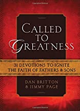 Called to Greatness: 31 Devotions to Ignite the Faith of Fathers & Sons