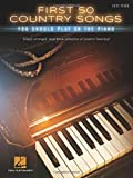 First 50 Country Songs You Should Play on the Piano: Easy Piano