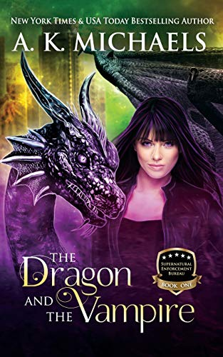 Supernatural Enforcement Bureau, Book 1, The Dragon and The Vampire: Book 1 (Volume 1)