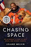Chasing Space: An Astronaut's Story of Grit, Grace, and Second Chances (English Edition)