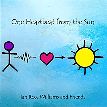 One Heartbeat from the Sun