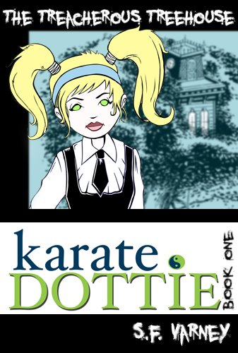 Karate Dottie and the Treacherous Treehouse (English Edition)