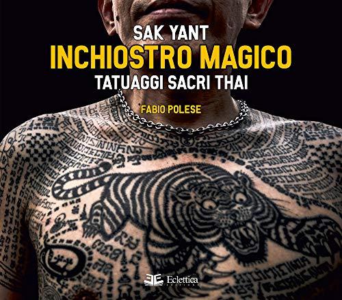 Inchiostro magico. Tatuaggi sacri thai