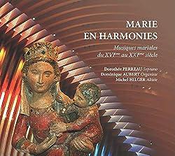 Marie en Harmonies-Musiques Mariales du 16ème au 21ème Siècle