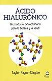 ÁCIDO HIALURÓNICO: Un producto extraordinario para la belleza y la salud