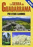 La sierra de Guadarrama por otros caminos (Las Mejores Excursiones Por...)