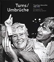 Turns / Umbrueche: Those Years 1980-1995 / Jene Jahre 1980-1995