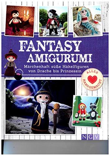 Fantasy-Amigurumi Märchenhaft süße Häkelfiguren vom Drachen bis zur Prinzessin