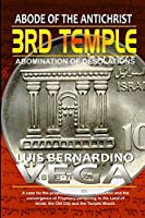 The 3rd Temple: Abode of the AntiChrist
