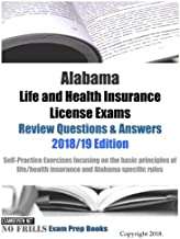 Alabama Life and Health Insurance License Exams Review Questions & Answers 2018/19 Edition: Self-Practice Exercises focusing on the basic principles of life/health insurance and Alabama specific rules