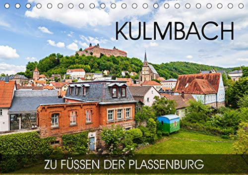 Kulmbach - zu Füßen der Plassenburg (Tischkalender 2021 DIN A5 quer)